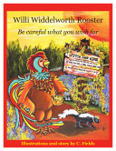 Willi Widdelworth Rooster - Be careful what you wish for