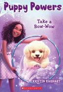 Take a Bow-Wow