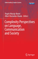 Complexity Perspectives on Language, Communication and Society