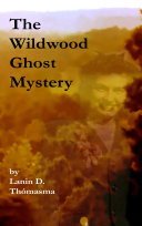 The Wildwood Ghost Mystery Book