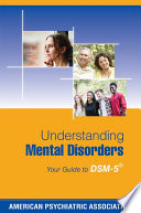 """Understanding Mental Disorders: Your Guide to DSM-5®"" by American Psychiatric Association"