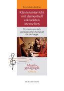 Klavierunterricht mit dementiell erkrankten Menschen. Ein instrumentalgeragogisches Konzept für Anfänger