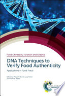 """DNA Techniques to Verify Food Authenticity: Applications in Food Fraud"" by Malcolm Burns, Lucy Foster, Michael Walker"