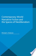Contemporary World Narrative Fiction And The Spaces Of Neoliberalism