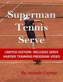 Superman Tennis Serve  Limited Edition