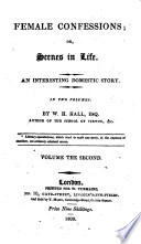 Female confessions  or  Scenes in life  An interesting domestic story