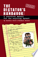 """""""The Dictator's Handbook: A Practical Manual for the Aspiring Tyrant"""" by Randall Wood, Carmine DeLuca"""