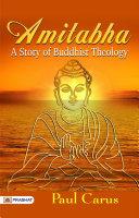 Amitabha, A Story of Buddhist Theology Pdf/ePub eBook