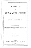 Objects in Art Manufacture  Edited by C  Tomlinson  Issued to schools by the Board of Trade Department of Science and Art