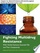 Fighting Multidrug Resistance with Herbal Extracts  Essential Oils and Their Components Book
