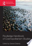 Routledge Handbook Of Cosmopolitanism Studies