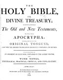 The Holy Bible  Or Divine Treasury     With Notes  Etc