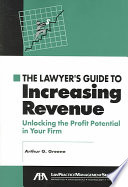 The Lawyer s Guide to Increasing Revenue