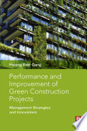 Performance and Improvement of Green Construction Projects Book