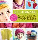 101 Designer One-Skein Wonders®