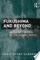 Fukushima and Beyond