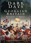 Dark Days of Georgian Britain