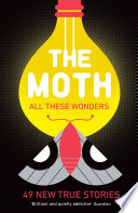 The Moth All These Wonders