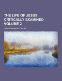 The Life Of Jesus Critically Examined Volume 2