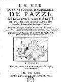 La Vie de sainte Marie Magdalene de Pazzi, religieuse carmélite de l'ancienne observance...