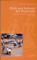 Ethik und Ästhetik der Migration
