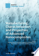 Manufacturing  Characterisation And Properties Of Advanced Nanocomposites