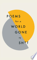 Poems for a world gone to sh t