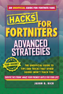 Hacks for Fortniters: Advanced Strategies
