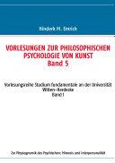 Vorlesungen zur philosophischen Psychologie von Kunst. Band 5