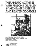 Therapeutic Activities with Persons Disabled by Alzheimer s Disease and Related Disorders Book