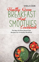 Healthy Green Breakfast And Smoothies Cookbook