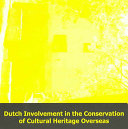 Dutch Involvement In The Conservation Of Cultural Heritage Overseas Proceedings Of The Second International Symposium On Restoration