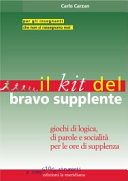 Il kit del bravo supplente. Giochi di logica, parole e socialità per le ore di supplenza