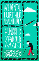 ACCIDENTAL FURTHER ADVENTURES OF THE HUNDRED YEAR OLD MAN  Book