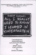 Robert Fulghum's All I Really Need to Know I Learned in Kindergarten