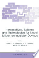 Perspectives  Science and Technologies for Novel Silicon on Insulator Devices