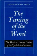 The Tuning of the Word: The Musico-literary Poetics of the ...