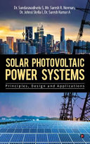 Solar Photovoltaic Power Systems  Principles  Design and Applications