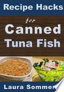 Recipe Hacks for Canned Tuna Fish