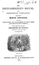 The Fruit Gardener s Manual  and Greenhouse Companion     New Edition