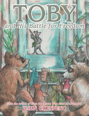 Toby and His Battle for Freedom