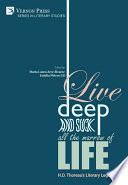 Live Deep and Suck all the Marrow of Life  H D  Thoreau s Literary Legacy
