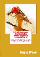 Paleo Autoimmune Nutrition  Paleo Diet For Beginners   Paleo Desserts