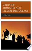 Gandhi s Thought and Liberal Democracy