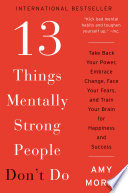13 Things Mentally Strong People Don t Do
