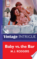 Baby Vs  The Bar  Mills   Boon Vintage Intrigue