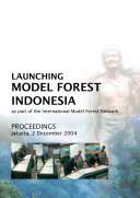 Launching Model Forest Indonesia as Part of the International Model Forest Network