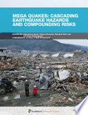 Mega Quakes  Cascading Earthquake Hazards and Compounding Risks Book