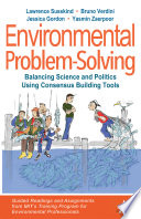 Environmental Problem Solving  Balancing Science and Politics Using Consensus Building Tools
