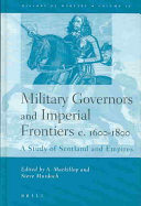 Military Governors and Imperial Frontiers C. 1600-1800